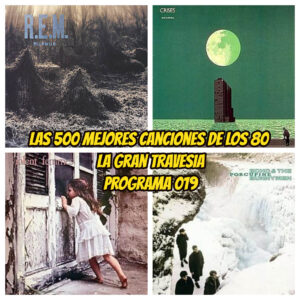 500-mejores-canciones-de-los-80-programa-19-radio-free-rock-la-gran-travesia