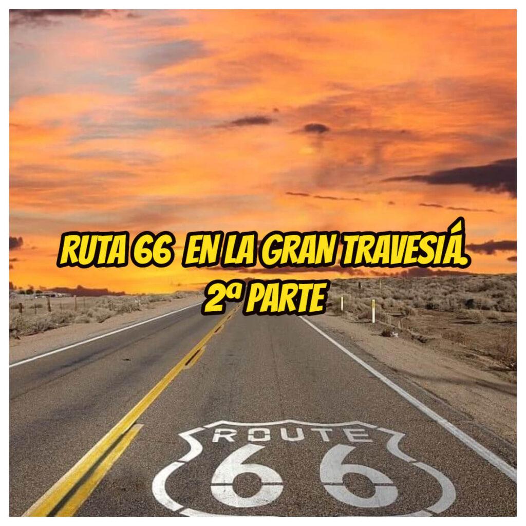 RUTA 66 segunda parte La Gran Travesia Radio Free Rock