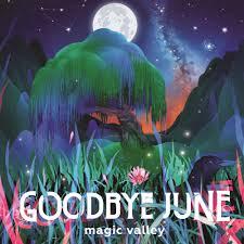 goodbye-june-magic-valley-la-gran-travesia-radio-free-rock