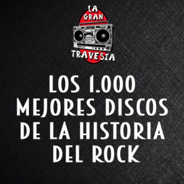 1 los 1000 mejores discos de la historia del rock la gran travesia radio free rock