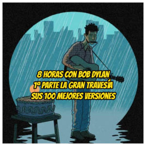 100-mejores-versiones-bob-dylan-la-gran-travesia-radio-free-rock