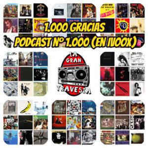 lo mejor de la gran travesia podcast 1000